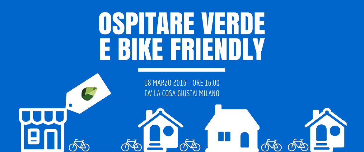 Ospitare verde e bike friendly, un evento imperdibile di Ecobnb a Fa' la cosa giusta! di Milano