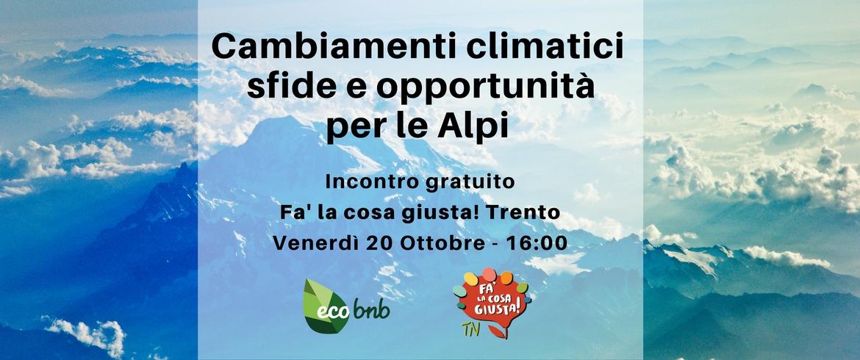 Cambiamenti climatici, sfide e opportunità per le Alpi (